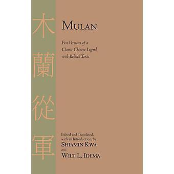 Mulan - fünf Versionen des klassischen chinesischen Legende mit verwandten Texten b