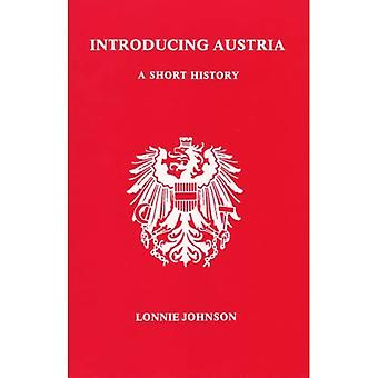 Introducing Österreich: Eine kurze Geschichte (Studies in österreichischer Literatur, Kultur & Gedanken)