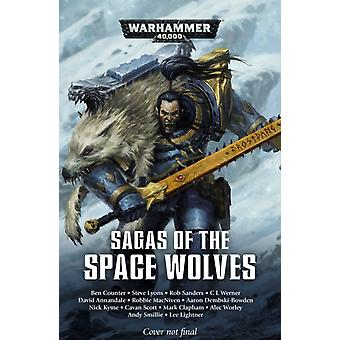 Sagas of the Space Wolves The Omnibus by Aaron Dembski Bowden & David Annandale & Robbie Macniven & Ben Counter & Nick Kyme & Andy Smillie & Cavan Scott & Mark Clapham & Lee Lightner & Alec Worley