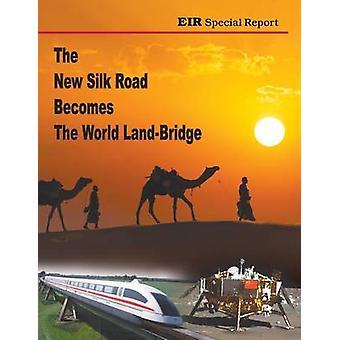 The New Silk Road Becomes The World LandBridge by ZeppLaRouche & Helga