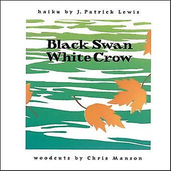 Svart SwanWhite Crow av Lewis & J. Patrick