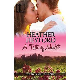 A Taste of Merlot by Heyford & Heather