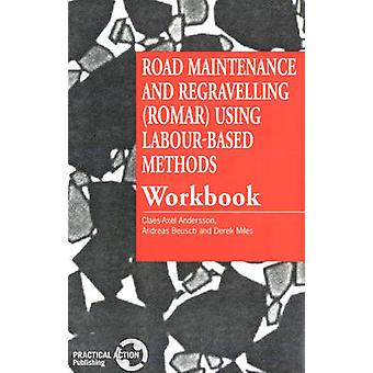 Road Maintenance and Regravelling Romar Using LabourBased Methods Workbook by Andersson & Claes Axel