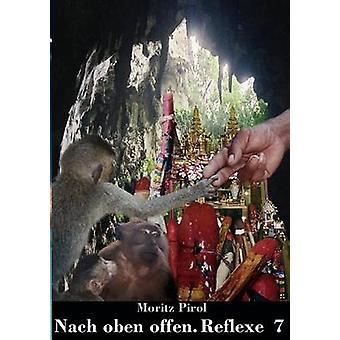 Nach oben offen. Reflexe  7 by Pirol & Moritz