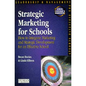 Strategic Marketing for Schools by Davies & Brent