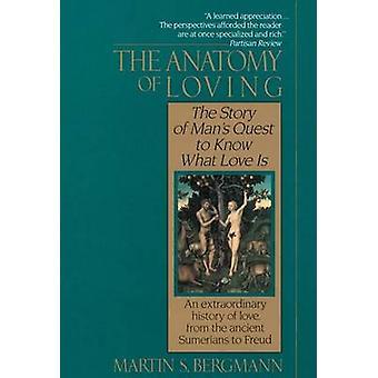 The Anatomy of Loving by Bergmann & Martin S.