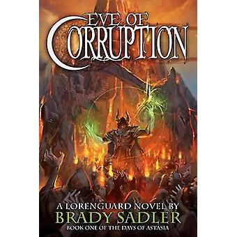 Eve of Corruption by Sadler & Brady