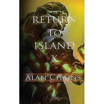Return to Island X by Chains & Alan