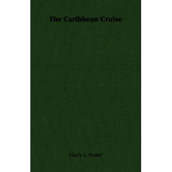 The Caribbean Cruise by Foster & Harry L.
