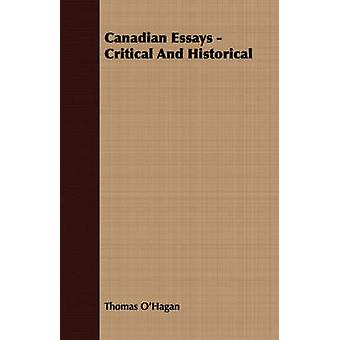 Canadian Essays  Critical And Historical by OHagan & Thomas