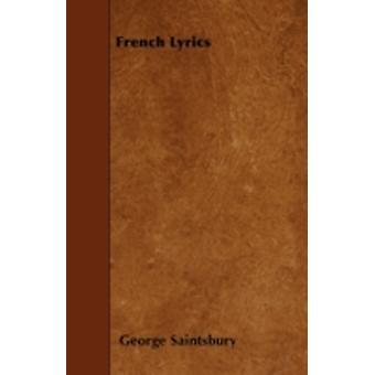 French Lyrics by Saintsbury & George
