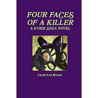 FOUR FACES OF A KILLER by Brown & Carol Ann