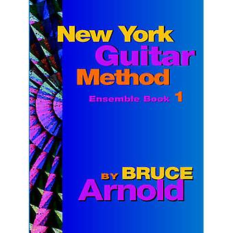 New York Guitar Method Ensemble Book One by Arnold & Bruce
