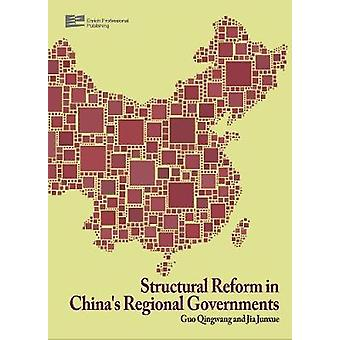 Structural Reform in Chinas Regional Governments TwoVolume Set by Guo & Qingwang