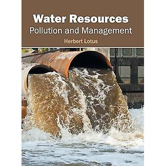 Water Resources Pollution and Management by Lotus & Herbert