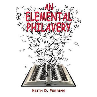 An Elemental Philavery by Perring & Keith D