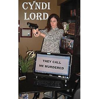 They Call Me Murdered by Lord & Cyndi
