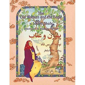 The Old Woman and the Eagle EnglishDari Edition by Shah & Idries