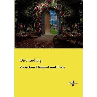 Zwischen Himmel und Erde de Ludwig et Otto