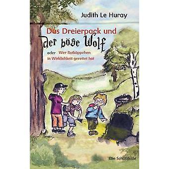Das Dreierpack und der bse Wolf by Le Huray & Judith
