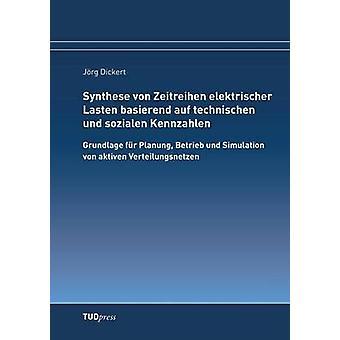 Synthese von Zeitreihen elektrischer Lasten basierend auf technischen und sozialen Kennzahlen by Dickert & Jrg