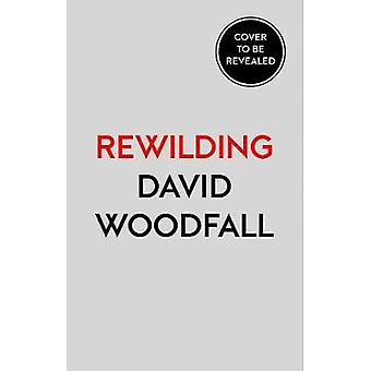 Rewilding - Real Life Stories of Returning British and Irish Wildlife