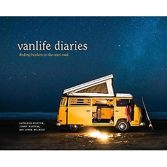 Vanlife Diaries - Finding Freedom on the Open Road by Kathleen Morton