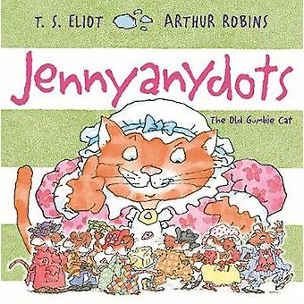 Jennyanydots - The Old Gumbie Cat by T. S. Eliot - 9780571352807 Book
