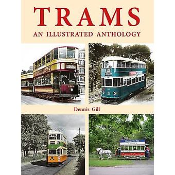 Trams - An Illustrated Anthology by Dennis Gill - 9780709090892 Book