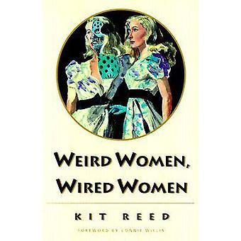 Weird Women - Wired Women van Kit Reed - Connie Willis - 9780819522559