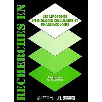 Liposomes en Biologie Cellulaire et Pharmacologie by Patrick Machy -