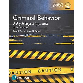 Criminal Behavior - A Psychological Approach by Curt R. Bartol - Anne