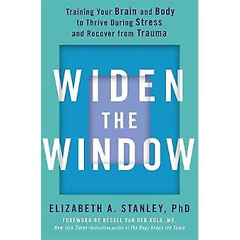 Widen the Window - Training your brain and body to thrive during stres