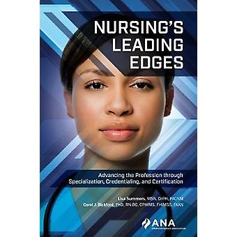 Nursing's Leading Edges - Advancing the Profession through Specializat