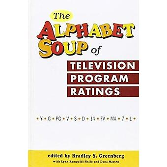 The Alphabet Soup of Television Program Ratings by Bradley S. Greenbe