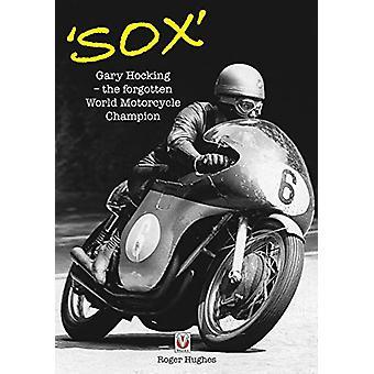 'Sox' - Gary Hocking unohdettu maailmanmoottoripyörän mestari Roger