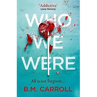 Who We Were by B.M. Carroll - 9781788164177 Book