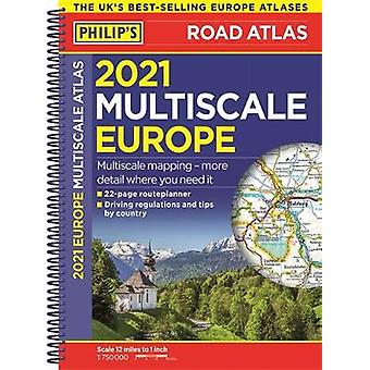 2021 Philip's Multiscale Road Atlas Europe - (A4 Spiral binding) by Ph