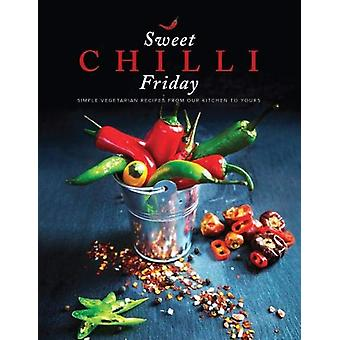 Sweet Chilli Friday - Simple vegetarian recipes from our kitchen to yo