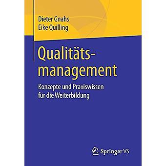 Qualitatsmanagement - Konzepte Und Praxiswissen Fur Die Weiterbildung