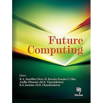 Future Computing by Sumithra K. A. Devi - Renuka B. Prasad - J. Usha