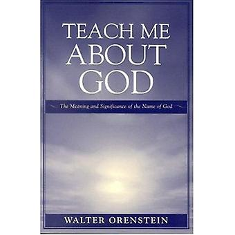 Teach Me About God - The Meaning and Significance of the Name of God b