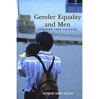 Gender Equality and Men - Learning from Practice by Sandy Ruxton - 978