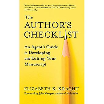 The Author's Checklist - An Agent's Guide to Developing and Editing Yo