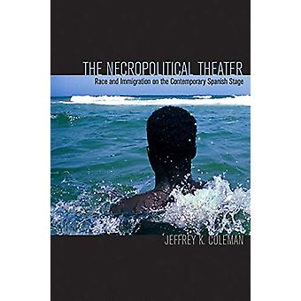 The Necropolitical Theater - Race and Immigration on the Contemporary