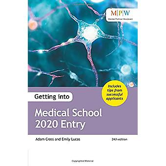 Getting into Medical School 2020 Entry by Adam Cross - 9781911067962