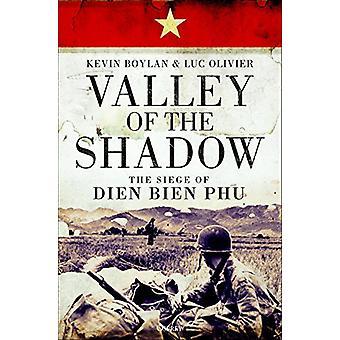 Valley of the Shadow - The Siege of Dien Bien Phu by Kevin Boylan - 97
