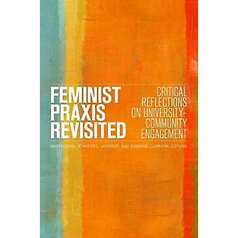 Feminist Praxis Revisited - Critical Reflections on University-Communi