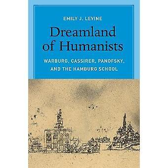 Traumland der Humanisten - Warburg Cassirer Panofsky und die Hamburger Schule