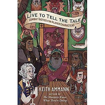 Live to Tell the Tale: Taistelutaktiikka pelaajahahmoille (Hirviöt tietävät, mitä he're tekevät)